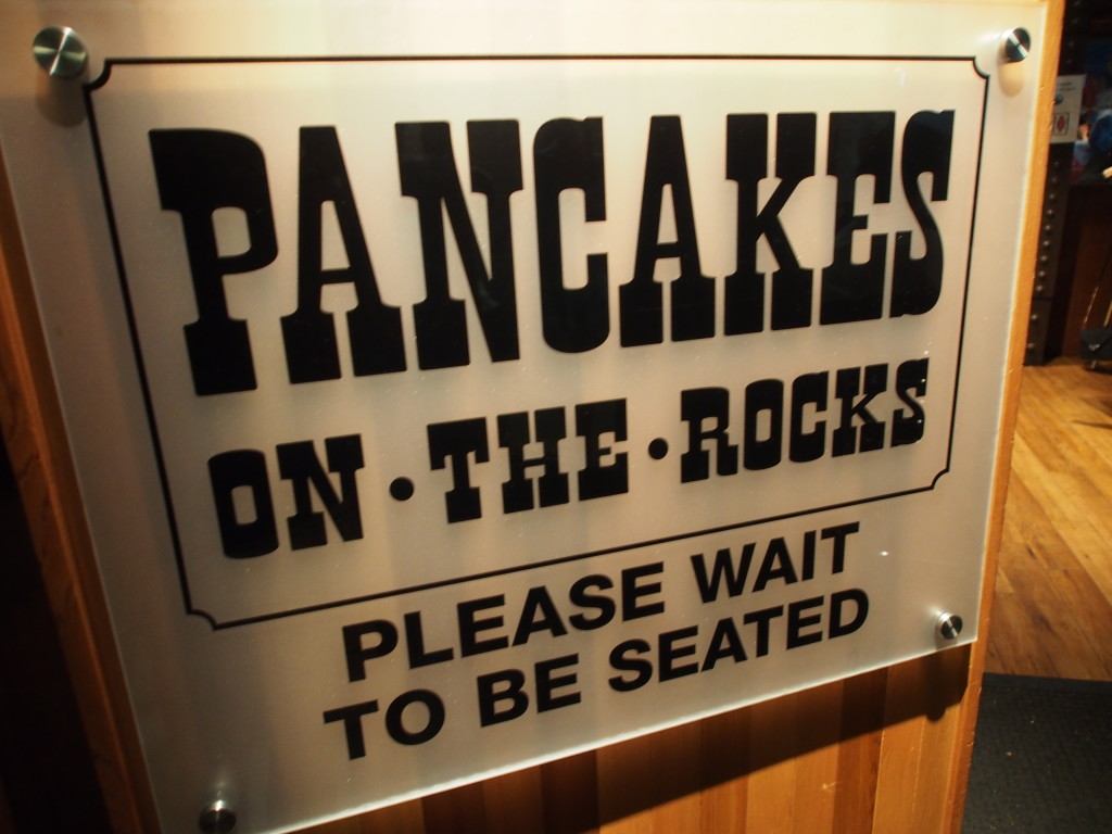 24/7 Pancakes by the Rocks.